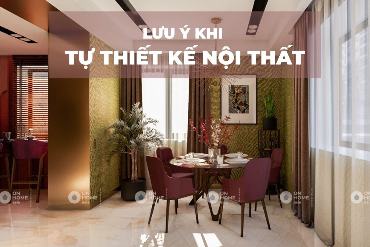 Lưu ý khi tự thiết kế nội thất